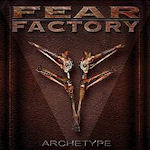 Archetype - Fear Factory