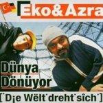 Dünya Dönüyor - Die Welt dreht sich - {Eko Fresh} + Azra
