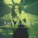 Greatest Hits 1986 - 2004 - Amy Grant