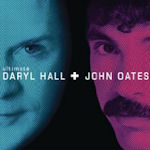 Ultimate Daryl Hall + John Oates - Daryl Hall + John Oates