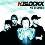 No Excuses - H-Blockx