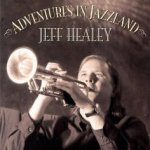 Adventures In Jazzland - Jeff Healey