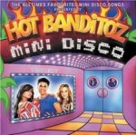 Mini Disco - Hot Banditoz