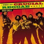 This Is Crucial Reggae - Inner Circle