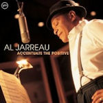 Accentuate The Positive - Al Jarreau