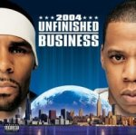 Unfinished Business - {Jay-Z} + {R. Kelly}
