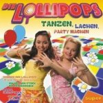 Tanzen, lachen, Party machen - Lollipops
