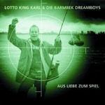 Aus Liebe zum Spiel - {Lotto King Karl} + die Barmbek Dreamboys