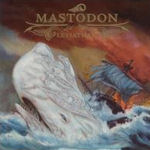 Leviathan - Mastodon