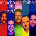Geile Zeit - Münchener Freiheit