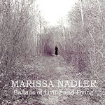 Ballads Of Living And Dying - Marissa Nadler