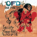 Faster Than The World - One Fine Day