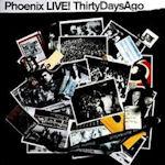 Live! ThirtyDaysAgo - Phoenix