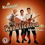 Dr Holzmichl - Randfichten