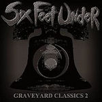 Graveyard Classics 2 - Six Feet Under