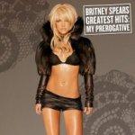 Greatest Hits: My Prerogative - Britney Spears