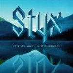 Come Sail Away - The Styx Anthology - Styx