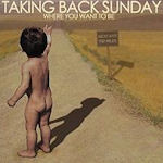 Where You Want To Be - Taking Back Sunday
