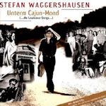 Unterm Cajun-Mond - Stefan Waggershausen