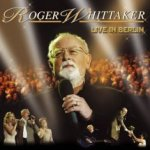 Live in Berlin - Roger Whittaker
