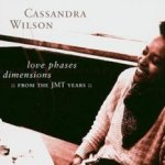 Love Phases Dimensions: From The JMT Years - Cassandra Wilson
