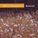 Scendi - Zero Assoluto