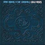Cold Roses - {Ryan Adams} + the Cardinals