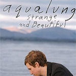 Strange And Beautiful - Aqualung