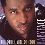The Other Side Of Cool - Babyface