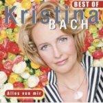 Best Of - Alles von mir - Kristina Bach