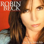 Do You Miss Me - Robin Beck