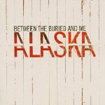 Alaska - Between The Buried And Me