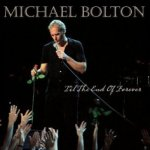 Til The End Of Forever - Michael Bolton