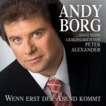 Wenn erst der Abend kommt - Andy Borg singt seine Lieblingshits von Peter Alexander - Andy Borg