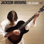 Solo Acoustic, Vol. 1 - Jackson Browne