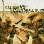 The Split Program II - {Caliban} vs. {Heaven Shall Burn}