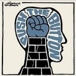 Push The Button - Chemical Brothers
