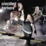 In Distortion We Trust - Crucified Barbara