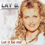 Let It Be Me - Lay D.