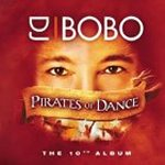 Pirates Of Dance - DJ Bobo