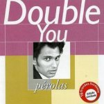 Perolas - Double You