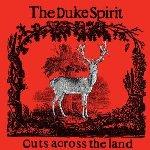 Cuts Across The Land - Duke Spirit