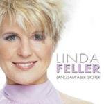 Langsam aber sicher - Linda Feller