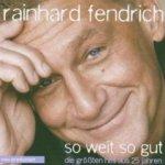 So weit so gut - Die größten Hits aus 25 Jahren - Rainhard Fendrich