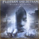 Dreams Of Death - Flotsam And Jetsam