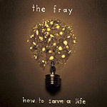 How To Save A Life - Fray