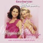 Magische Momente - Ihre Schönsten Liebeslieder - Geschwister Hofmann