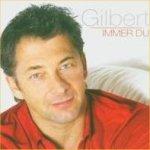 Immer Du - Gilbert