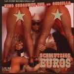 Schmutzige Euros - {Godsilla} + {King Orgasmus One}