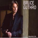 Beautiful Life - Bruce Guthro